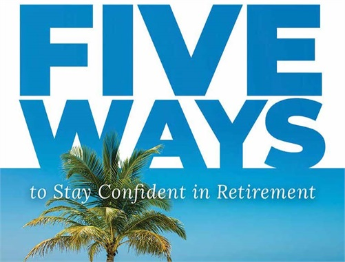 Five Ways to Stay Confident in Retirement