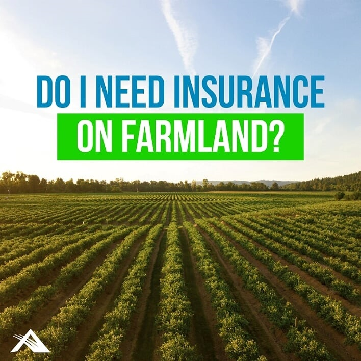 Do I Need Insurance on Farmland?