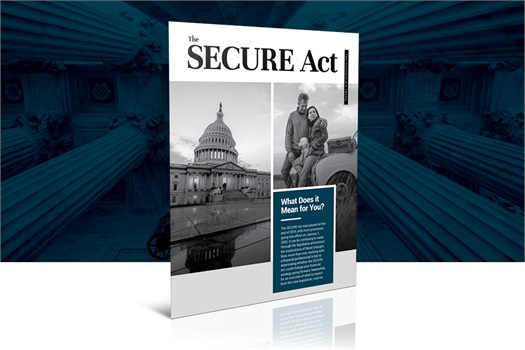 The Secure Act:<br />What Does it Mean for You?