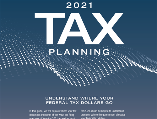 2021 Tax Planning: Understanding Where Your Federal Tax Dollars Go