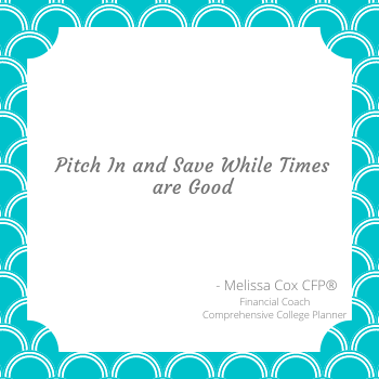 Melissa Cox CFP recommends saving when economic times are good.