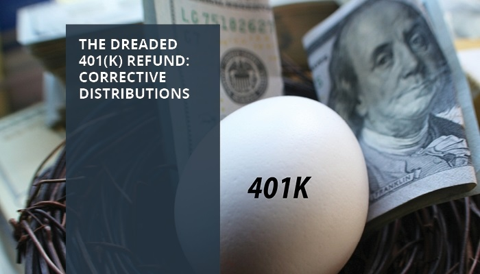 The Dreaded 401(k) Refund; Corrective Distributions