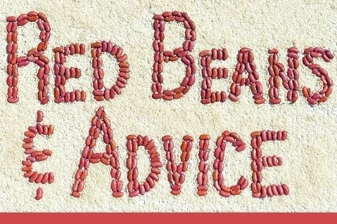We have a podcast called Red Beans & Advice!