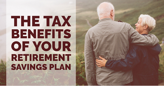 Tax Planning Benefits of Your Retirement Savings Plan
