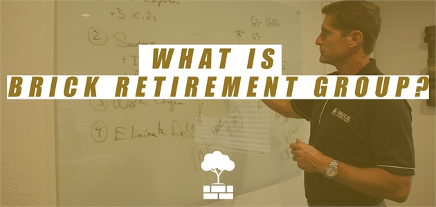WHAT IS BRICK RETIREMENT GROUP?