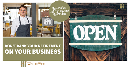 Don't Bank Your Retirement on Your Business