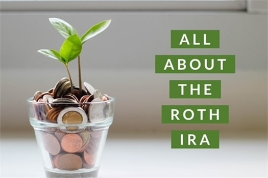 All About Roth IRAs and Roth Conversions