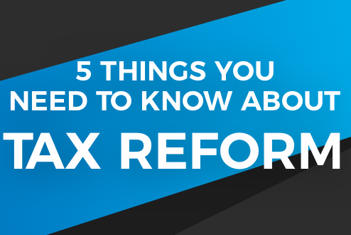 5 Things You Need To Know About <b>TAX REFORM</b>