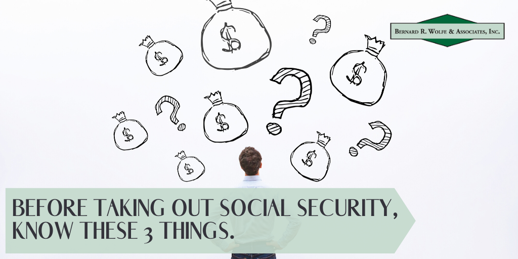 Before Taking Out Social Security, Know These Three Things