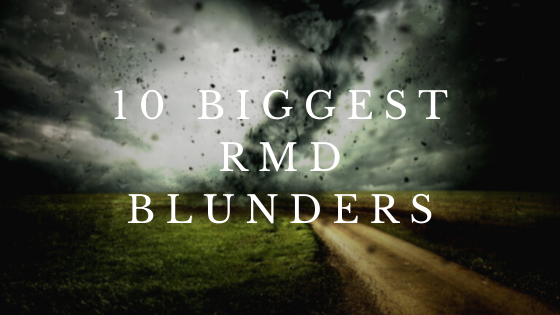 10 RMD Blunders You Don't Want to Make