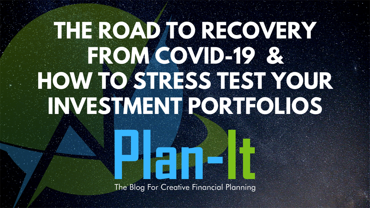 The Road to Recovery from COVID-19 & How to Stress Test Your Investments