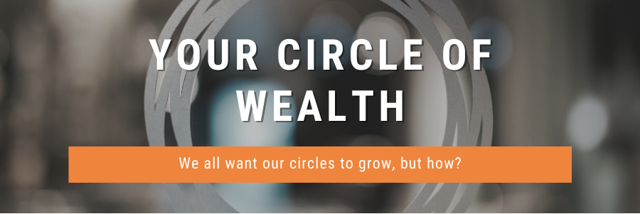How to Increase Your Circle of Wealth