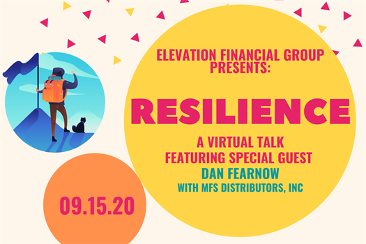Resilience: A Virtual Talk with Special Guest Dan Fearnow with MFS Distributors, Inc
