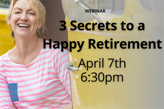 3 Secrets to a Happy Retirement