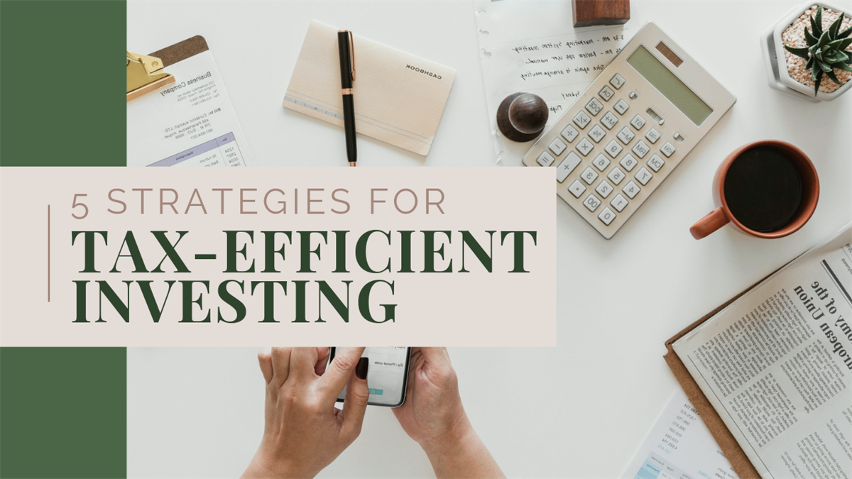 5 Strategies for Tax-Efficient Investing