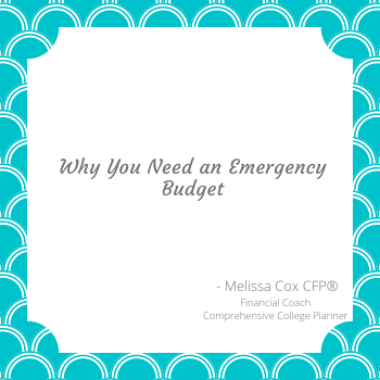 Melissa Cox CFP explains the importance of having an Emergency Budget