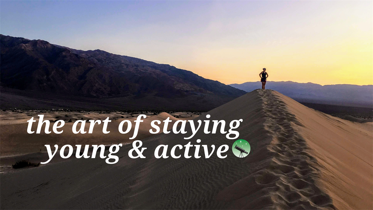 The Art of Staying Young and Active