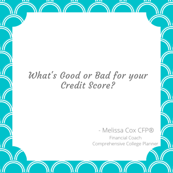 Melissa cox CFP® talks about good and bad credit scores.