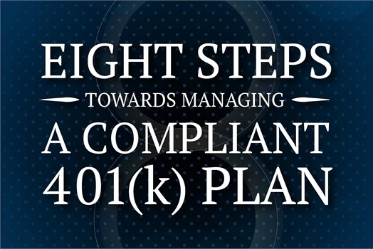 8 Steps Towards Managing a More Compliant 401(k) Plan
