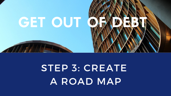 Get Out of Debt Step 3: Create a road map