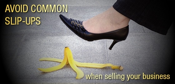 Avoid Common Slip-Ups When Selling Your Business