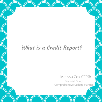 Melissa Cox CFP® explains a credit report
