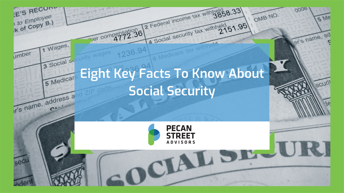 Eight Key Facts to Know About Social Security
