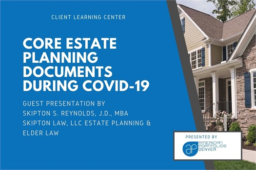 Core Estate Planning Document During Covid-19