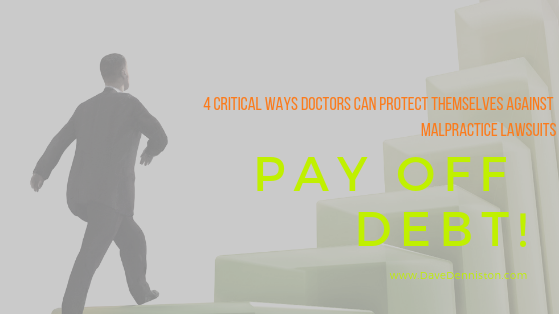 Pay Off Your Debt! to Protect Yourself Against Malpractice Lawsuits