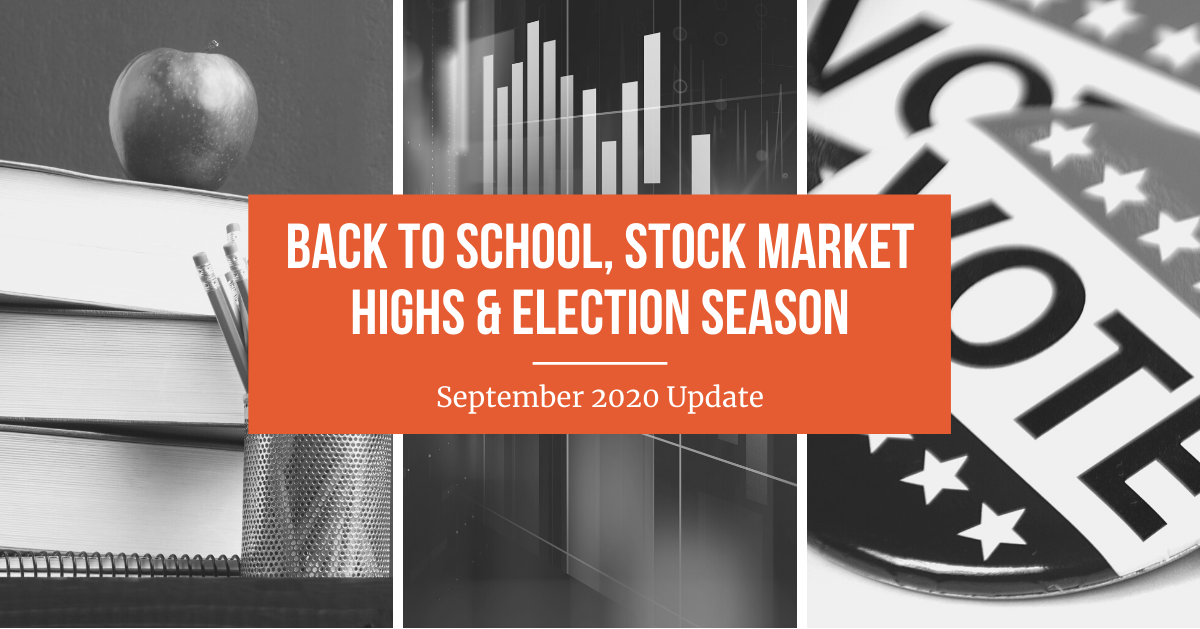 Back to School, Stock Market Highs & Election Season