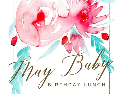 May Baby Birthday Lunch - May 18th, 2018