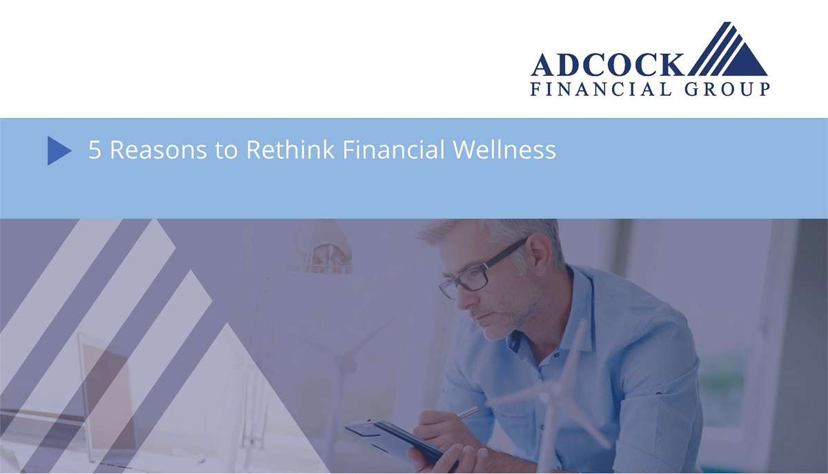 5 Reasons to Rethink Financial Wellness