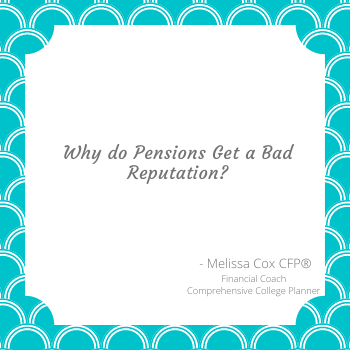 Melissa Cox CERTIFIED FINANCIAL PLANNER™ explains why pensions get a bad rap.