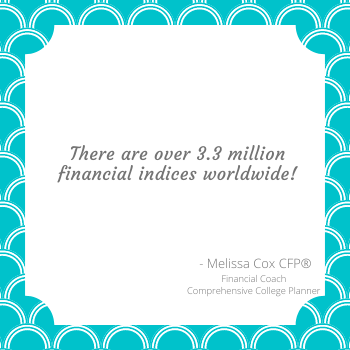 Melissa Cox CFP explains that there are 3.3 million indices worldwide.