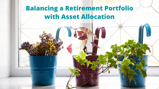 Balancing a Retirement Portfolio with Asset Allocation