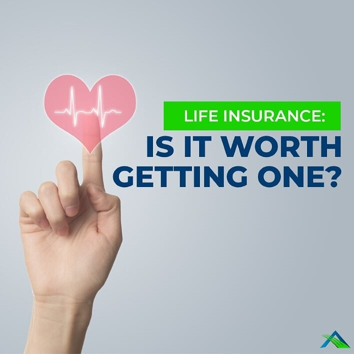 Life Insurance: Is It Worth Getting One?