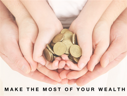 Make the most of your wealth