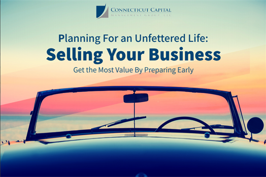 <strong>Planning For an Unfettered Life: Selling Your Business</strong>