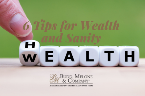 6 Tips for Wealth and Sanity