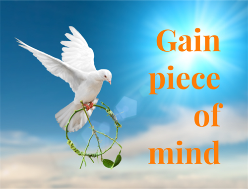 Gain peace of mind