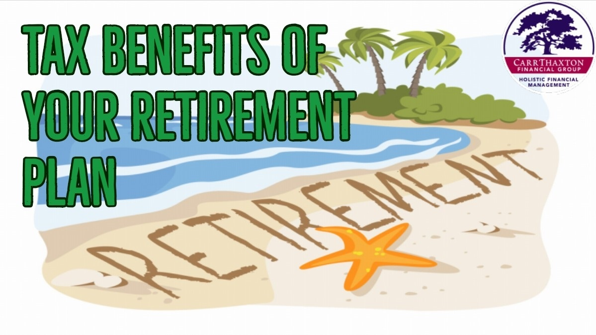THE TAX BENEFITS OF YOUR RETIREMENT SAVINGS PLAN ...