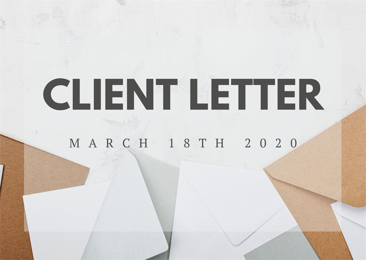 A Letter To Clients: March 18th 2020