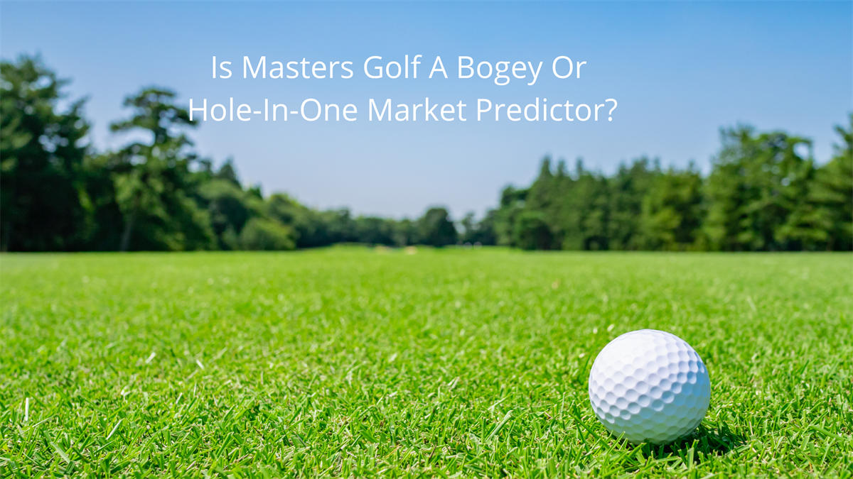 Is Masters Golf A Bogey Or Hole-In-One Market Predictor?