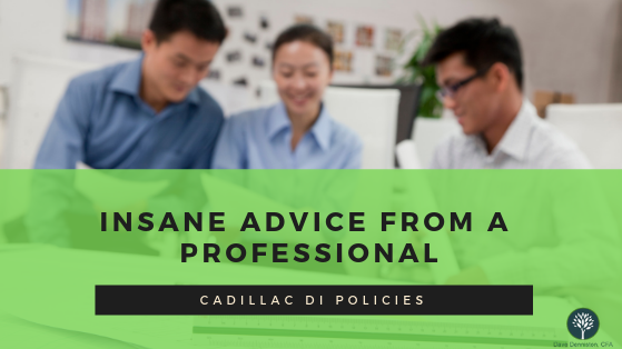 Insane Advice from A Professional: Cadillac DI Policies