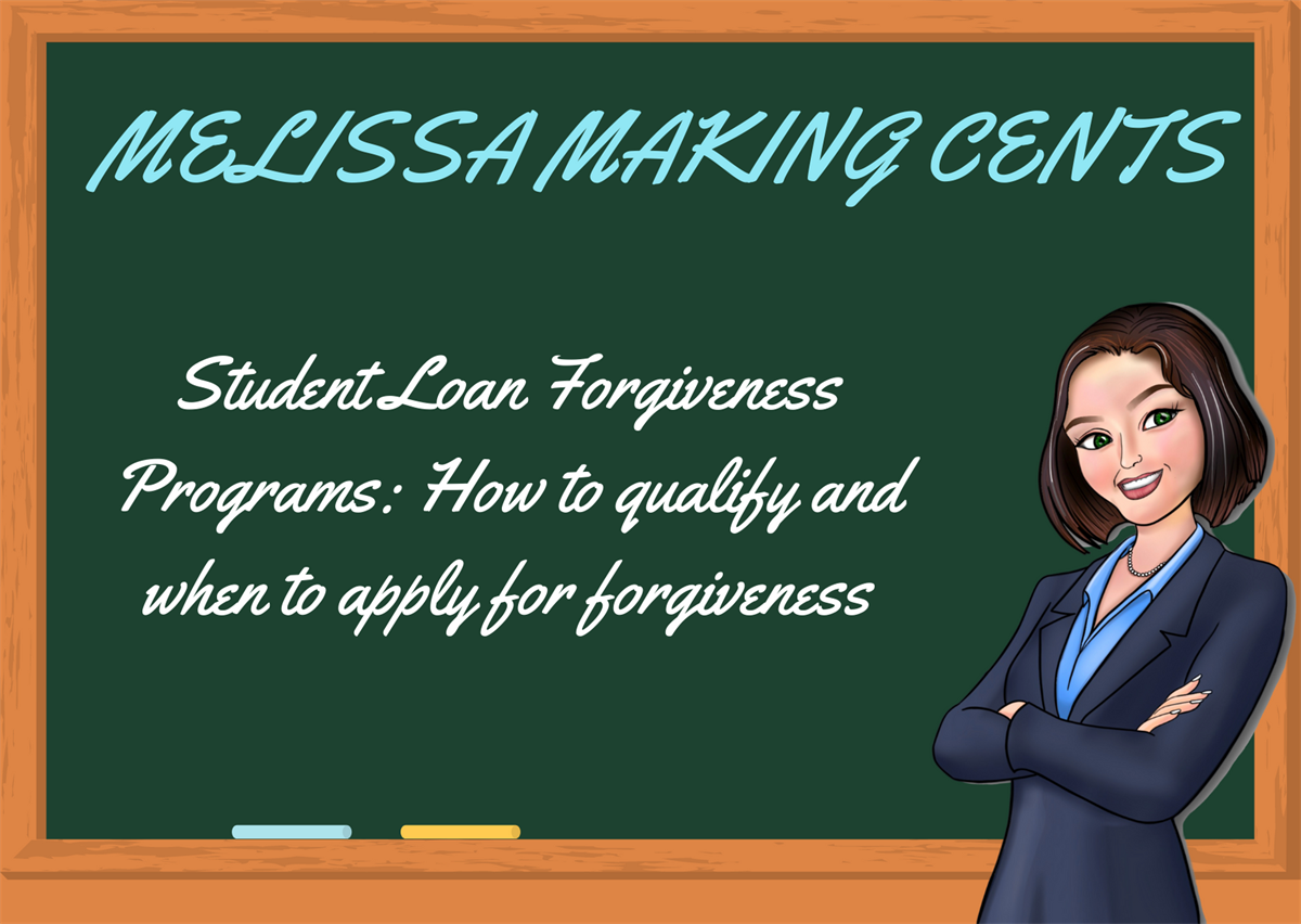 Student Loan Forgiveness Programs: How to qualify and when to apply for forgiveness