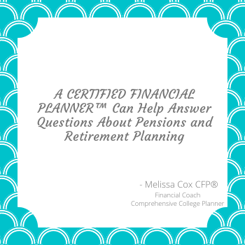 As a CERTIFIED FINANCIAL PLANNER™, Melissa Cox helps answer retirement planning questions.