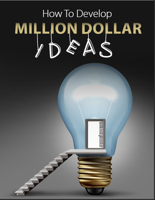 How To Develop Million Dollar Ideas