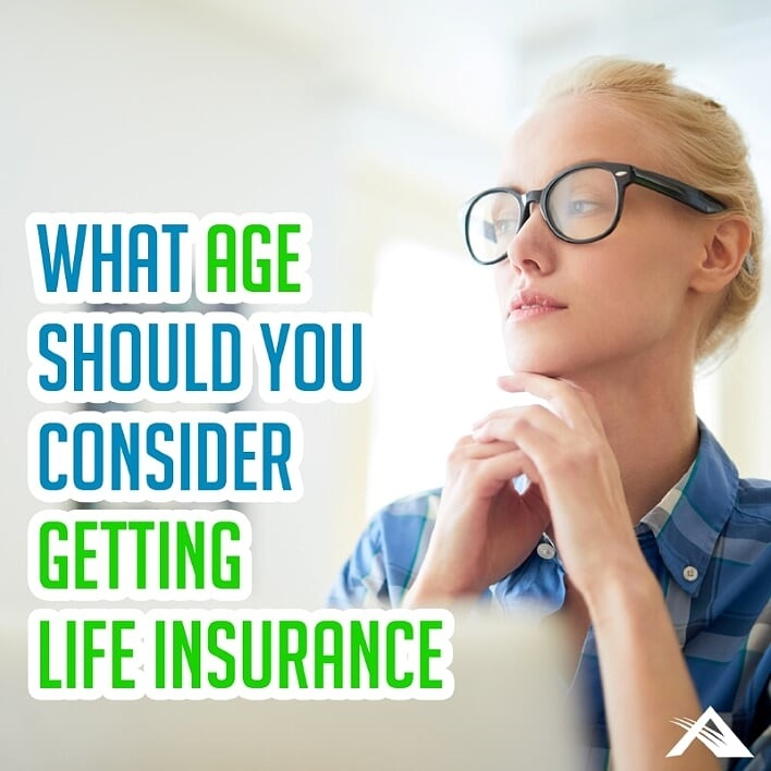 What Age Should You Consider Getting Life Insurance
