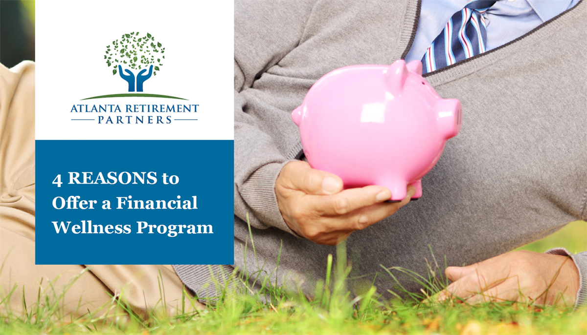 4 Reasons to Offer a Financial Wellness Program