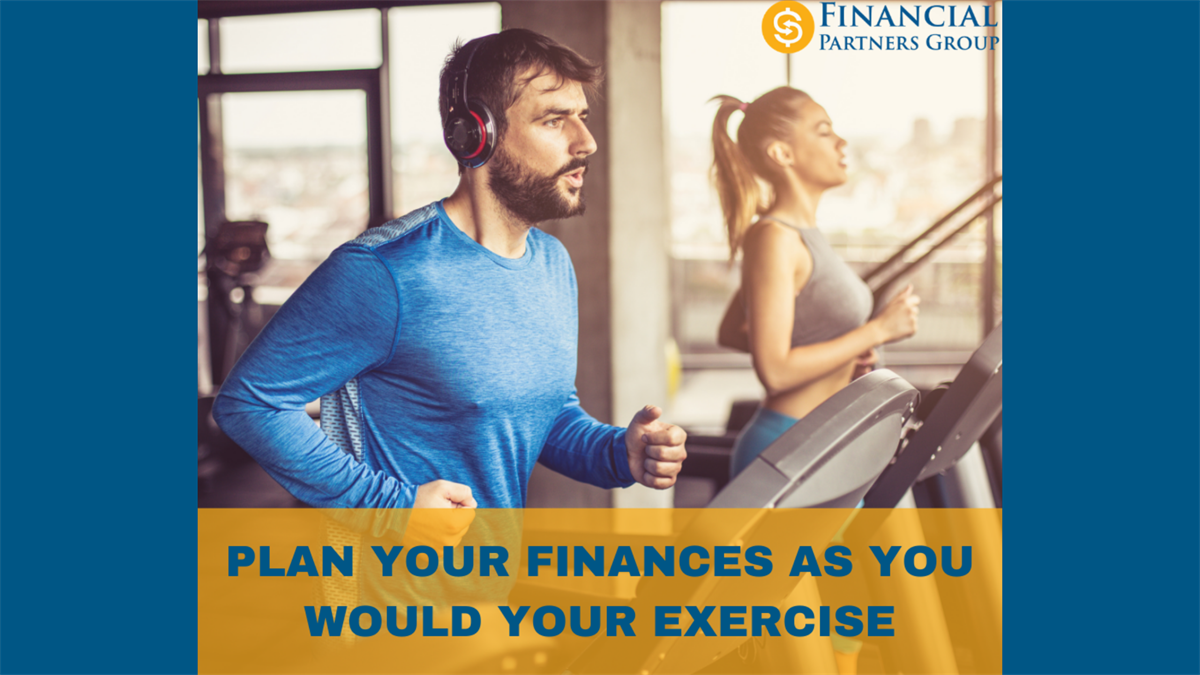 Plan Your Finances as You Would Your Exercise